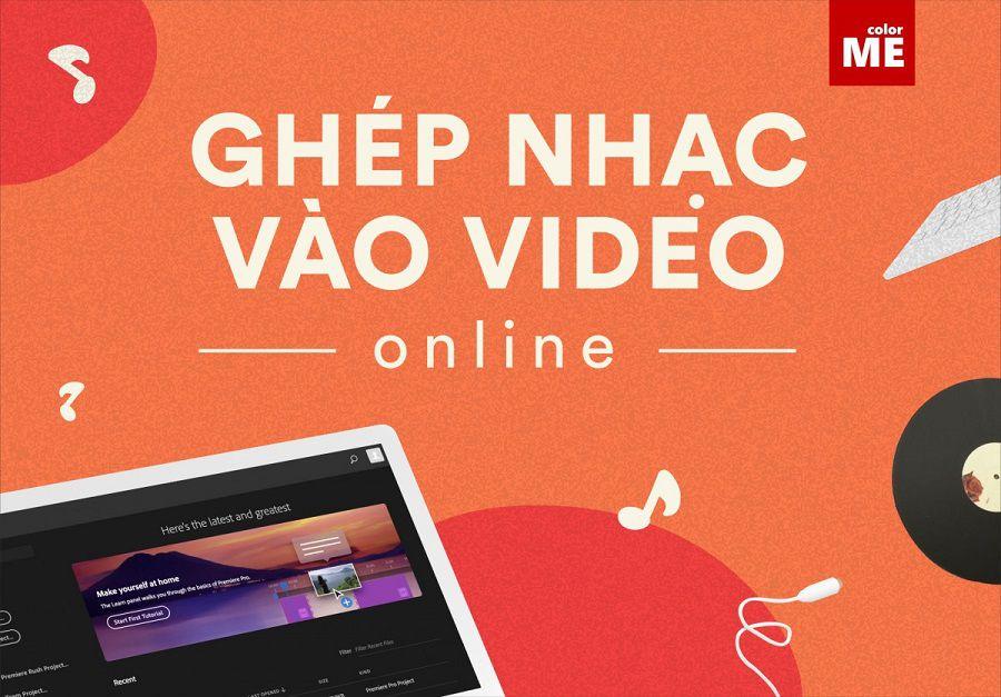 Ghep-nhac-vao-video-online